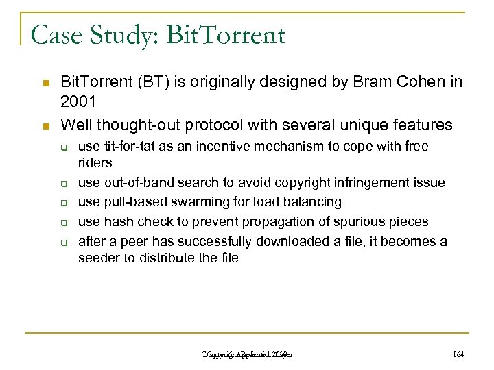 Case Study: Bit. Torrent n n Bit. Torrent (BT) is originally designed by Bram