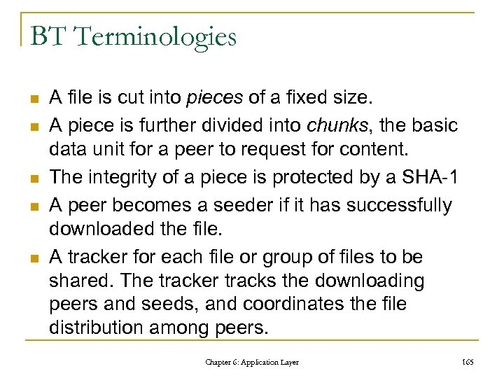 BT Terminologies n n n A file is cut into pieces of a fixed