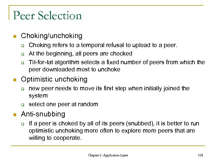 Peer Selection n Choking/unchoking q q q n Optimistic unchoking q q n Choking