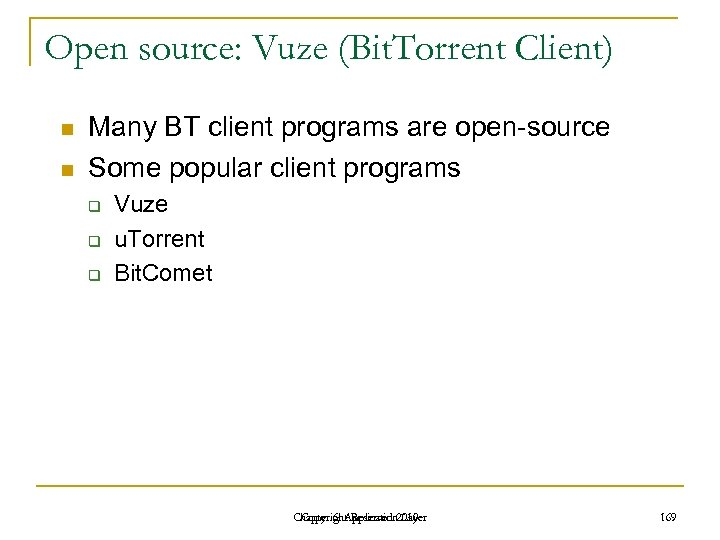 Open source: Vuze (Bit. Torrent Client) n n Many BT client programs are open-source