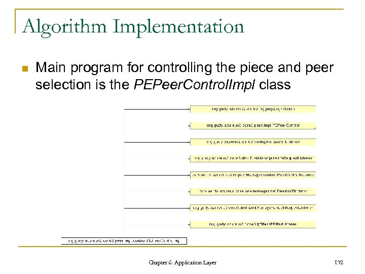 Algorithm Implementation n Main program for controlling the piece and peer selection is the