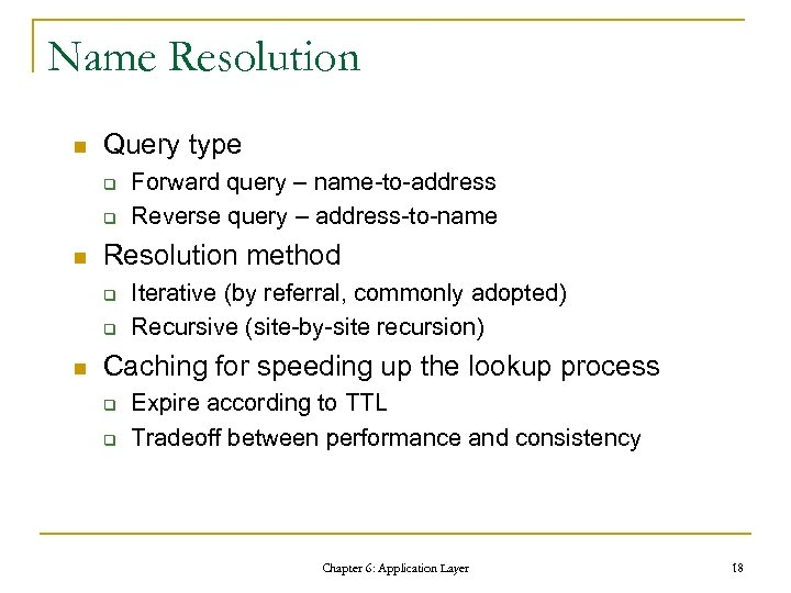 Name Resolution n Query type q q n Resolution method q q n Forward