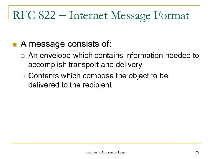 RFC 822 – Internet Message Format n A message consists of: q q An