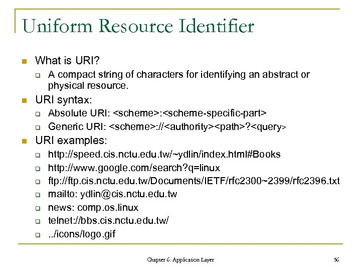 Uniform Resource Identifier n What is URI? q n URI syntax: q q n