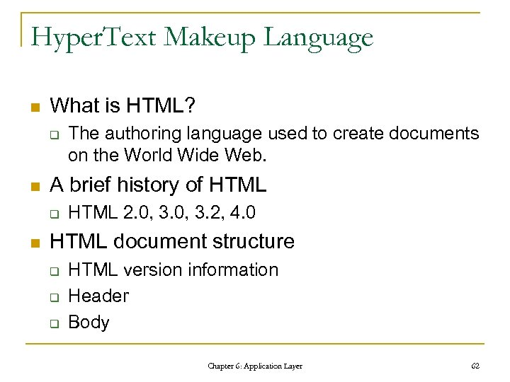 Hyper. Text Makeup Language n What is HTML? q n A brief history of