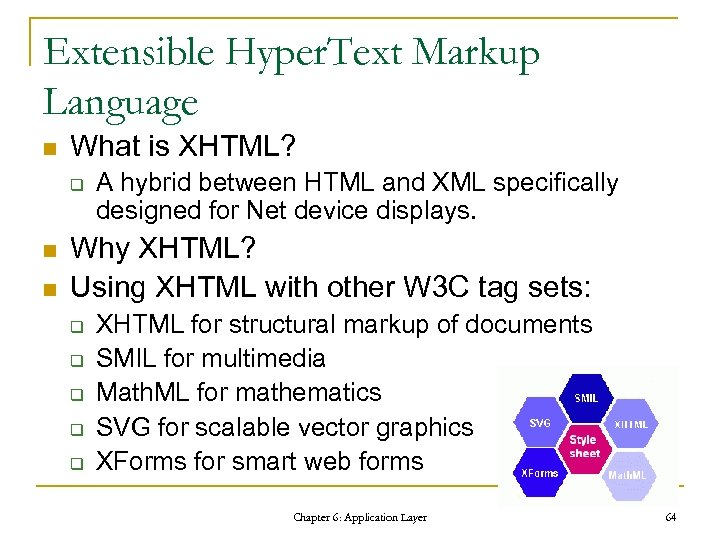 Extensible Hyper. Text Markup Language n What is XHTML? q n n A hybrid