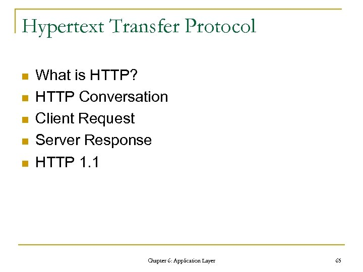 Hypertext Transfer Protocol n n n What is HTTP? HTTP Conversation Client Request Server