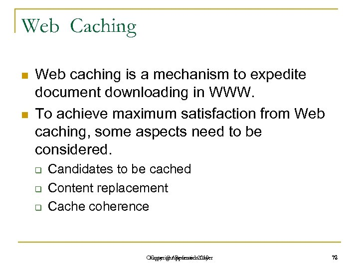 Web Caching n n Web caching is a mechanism to expedite document downloading in