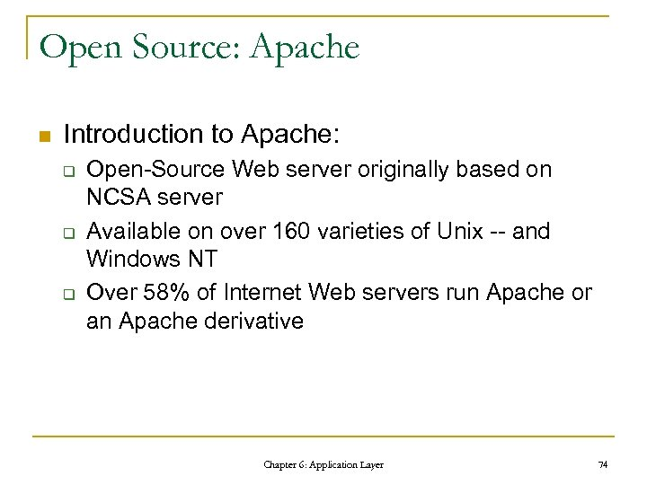 Open Source: Apache n Introduction to Apache: q q q Open-Source Web server originally