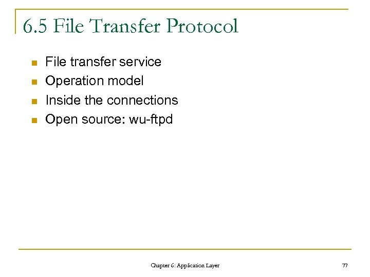 6. 5 File Transfer Protocol n n File transfer service Operation model Inside the