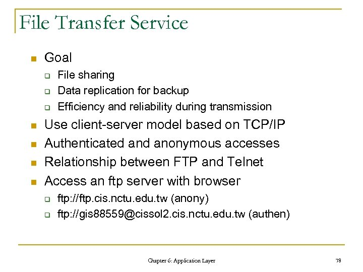 File Transfer Service n Goal q q q n n File sharing Data replication