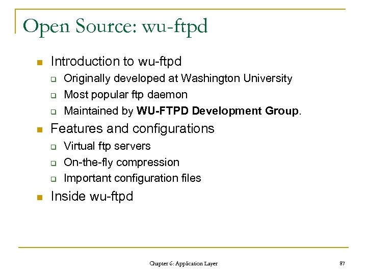 Open Source: wu-ftpd n Introduction to wu-ftpd q q q n Features and configurations