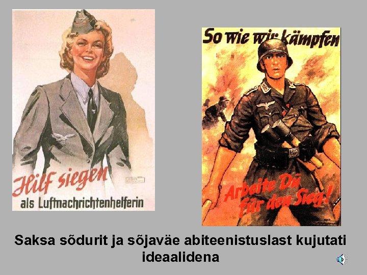 Saksa sõdurit ja sõjaväe abiteenistuslast kujutati ideaalidena
