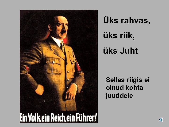 Üks rahvas, üks riik, üks Juht Selles riigis ei olnud kohta juutidele
