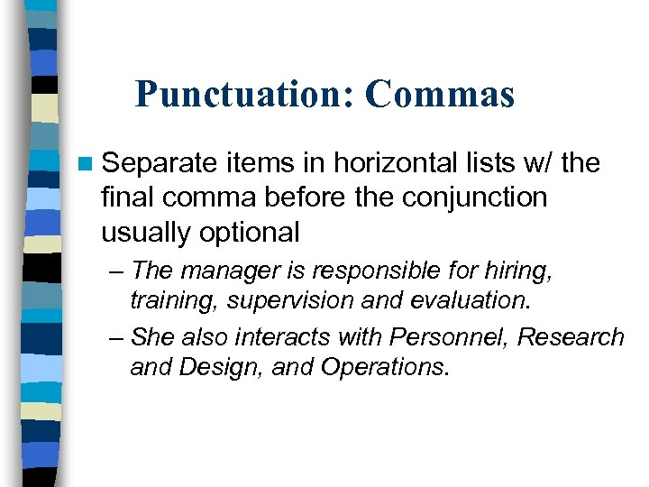 Punctuation: Commas n Separate items in horizontal lists w/ the final comma before the