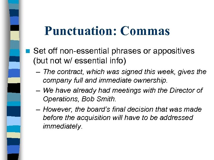 Punctuation: Commas n Set off non-essential phrases or appositives (but not w/ essential info)