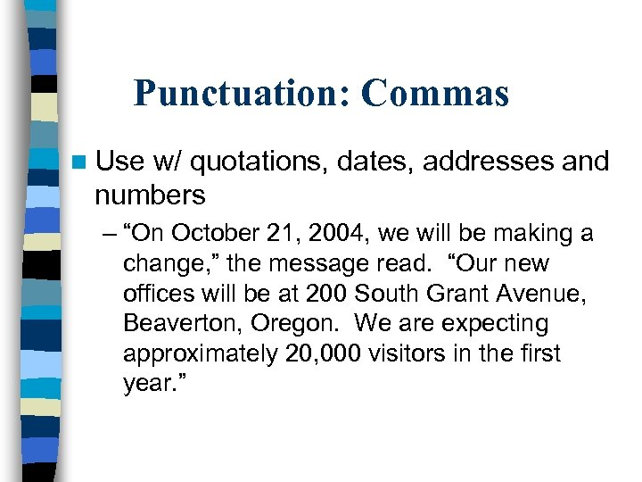 """Punctuation: Commas n Use w/ quotations, dates, addresses and numbers – """"On October 21,"""