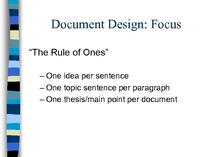 "Document Design: Focus ""The Rule of Ones"" – One idea per sentence – One"