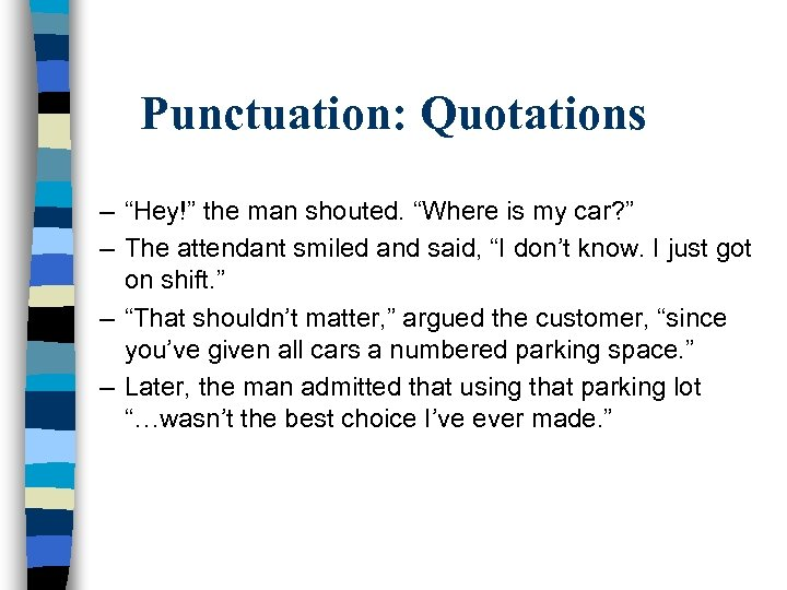"""Punctuation: Quotations – """"Hey!"""" the man shouted. """"Where is my car? """" – The"""
