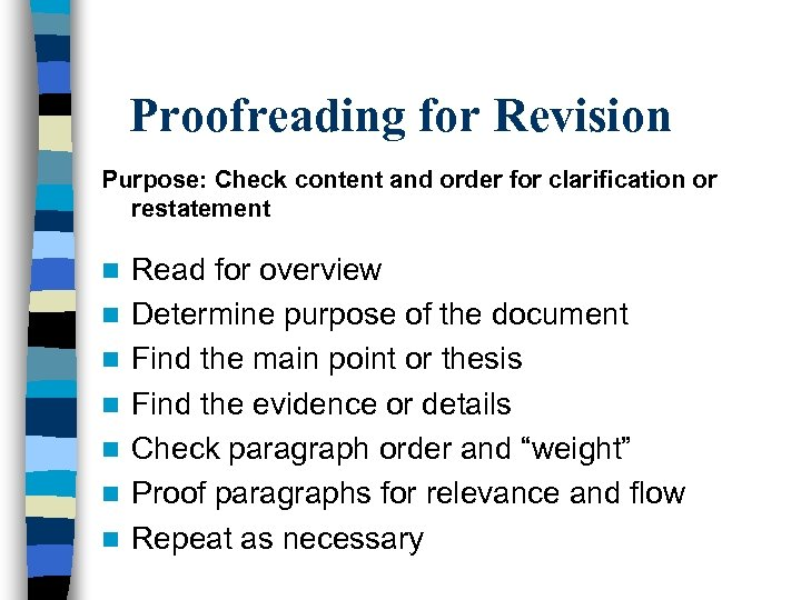 Proofreading for Revision Purpose: Check content and order for clarification or restatement n n