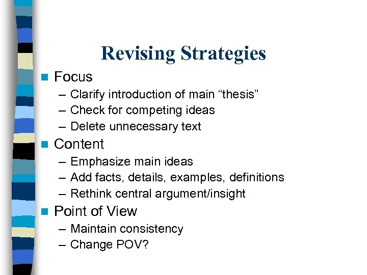 """Revising Strategies n Focus – Clarify introduction of main """"thesis"""" – Check for competing"""