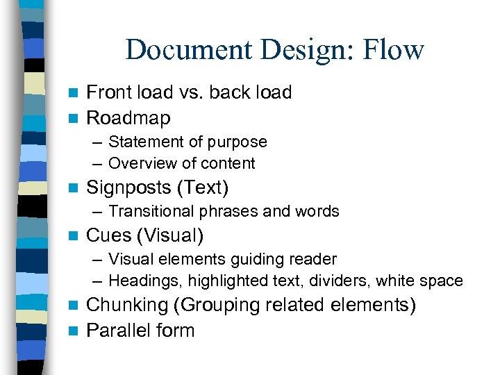 Document Design: Flow Front load vs. back load n Roadmap n – Statement of