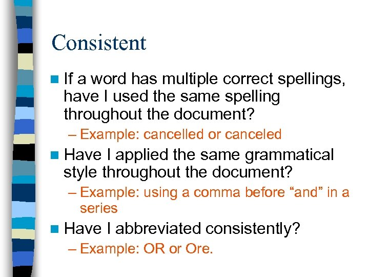 Consistent n If a word has multiple correct spellings, have I used the same