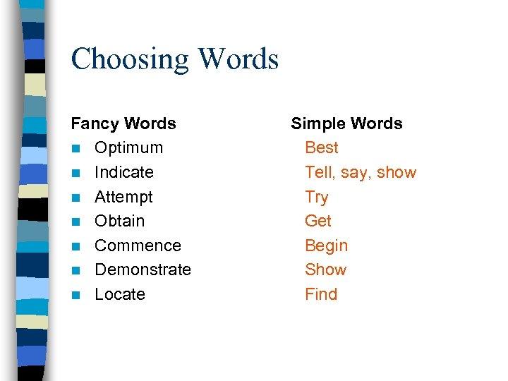 Choosing Words Fancy Words n Optimum n Indicate n Attempt n Obtain n Commence