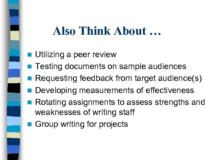 Also Think About … n n n Utilizing a peer review Testing documents on