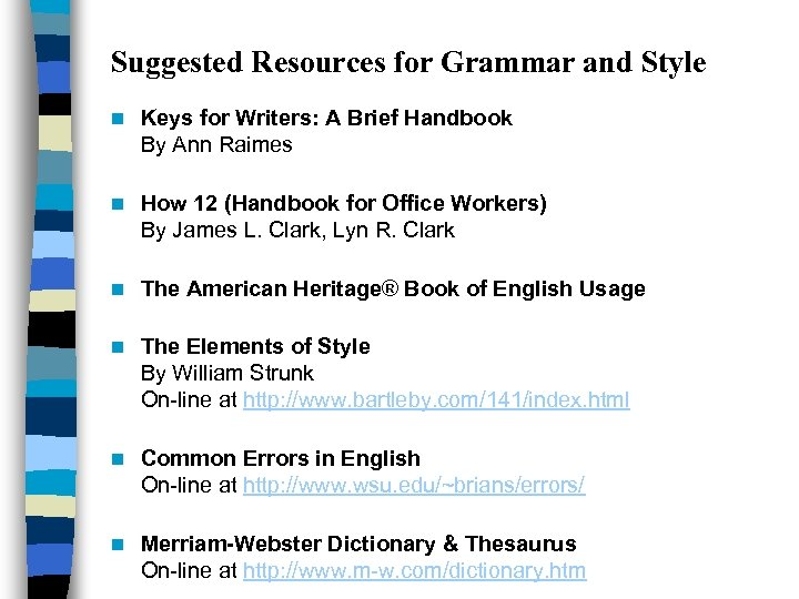 Suggested Resources for Grammar and Style n Keys for Writers: A Brief Handbook By