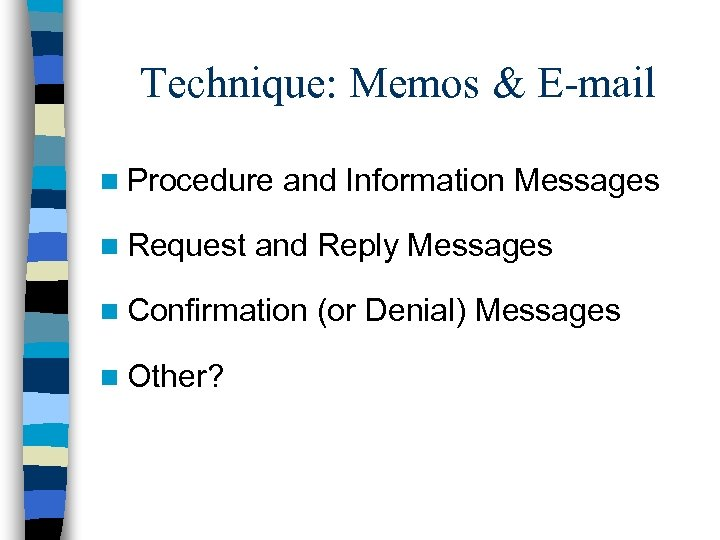 Technique: Memos & E-mail n Procedure n Request and Information Messages and Reply Messages