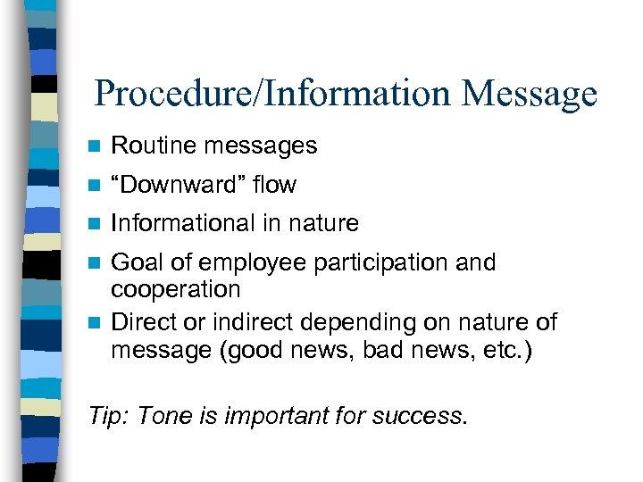 "Procedure/Information Message n Routine messages n ""Downward"" flow n Informational in nature Goal of"