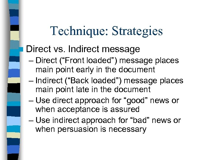 """Technique: Strategies n Direct vs. Indirect message – Direct (""""Front loaded"""") message places main"""
