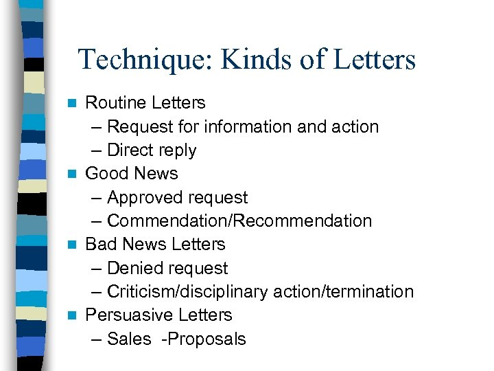 Technique: Kinds of Letters Routine Letters – Request for information and action – Direct