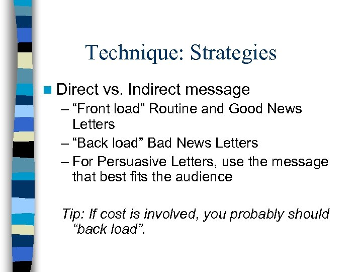"""Technique: Strategies n Direct vs. Indirect message – """"Front load"""" Routine and Good News"""