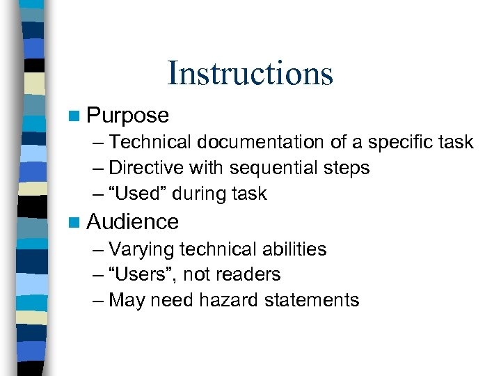 Instructions n Purpose – Technical documentation of a specific task – Directive with sequential