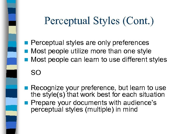 Perceptual Styles (Cont. ) n n n Perceptual styles are only preferences Most people