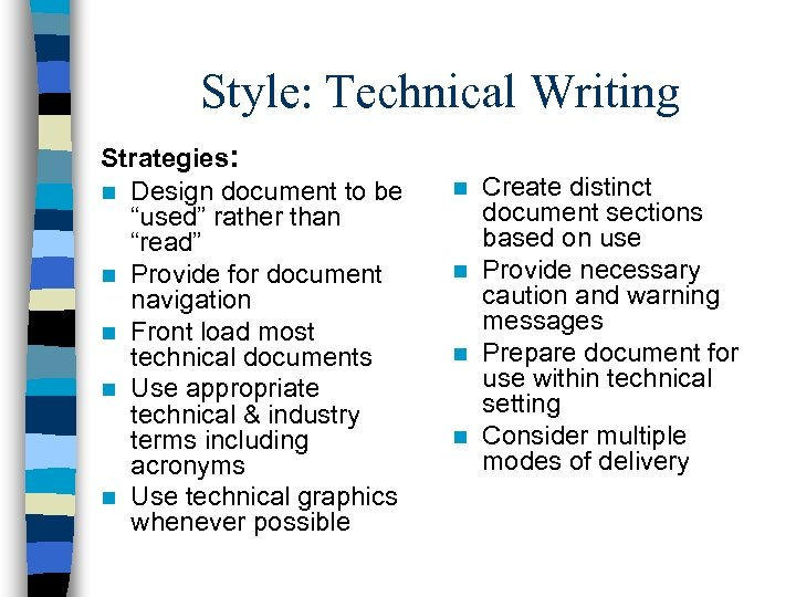 """Style: Technical Writing Strategies: n Design document to be """"used"""" rather than """"read"""" n"""