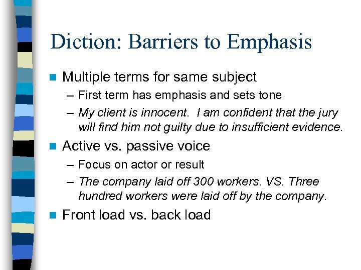 Diction: Barriers to Emphasis n Multiple terms for same subject – First term has