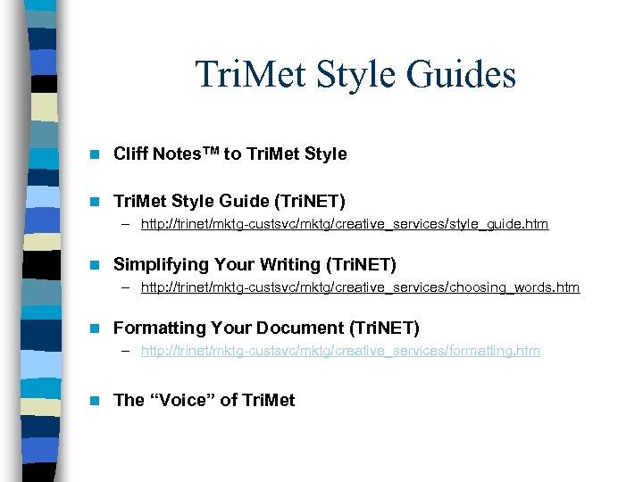 Tri. Met Style Guides n Cliff Notes. TM to Tri. Met Style n Tri.