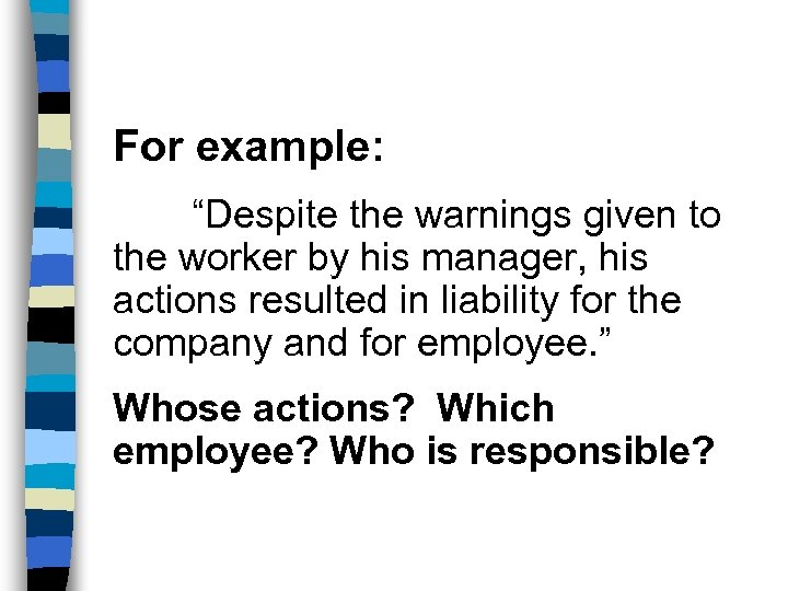 """For example: """"Despite the warnings given to the worker by his manager, his actions"""