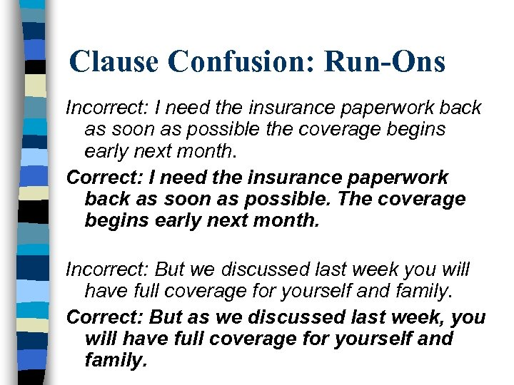 Clause Confusion: Run-Ons Incorrect: I need the insurance paperwork back as soon as possible