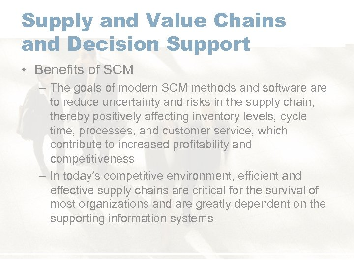 Supply and Value Chains and Decision Support • Benefits of SCM – The goals
