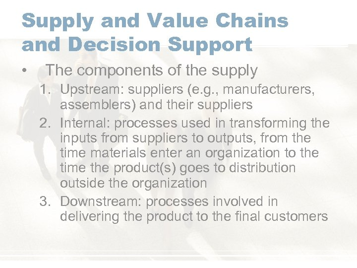 Supply and Value Chains and Decision Support • The components of the supply 1.