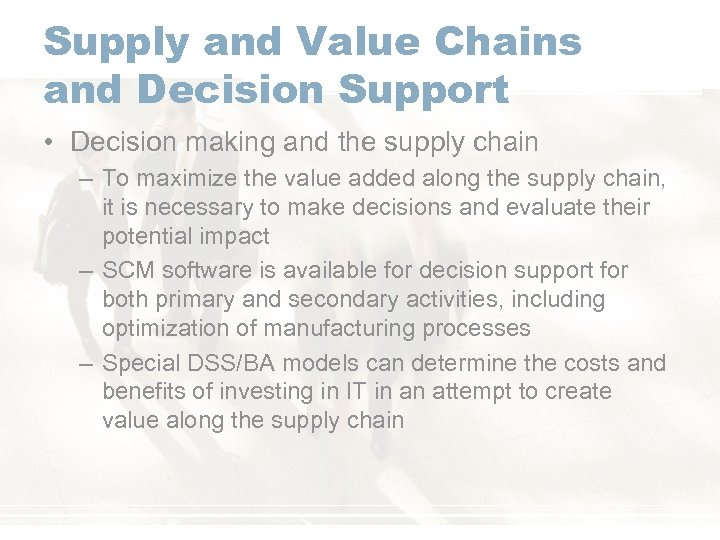 Supply and Value Chains and Decision Support • Decision making and the supply chain