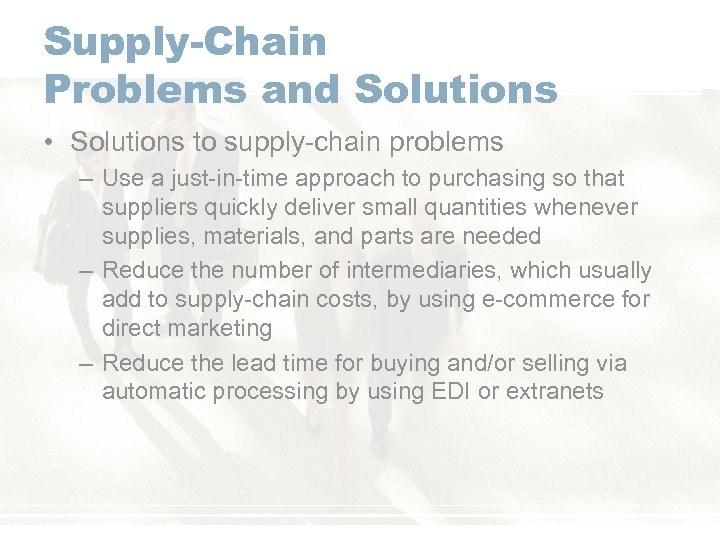 Supply-Chain Problems and Solutions • Solutions to supply-chain problems – Use a just-in-time approach