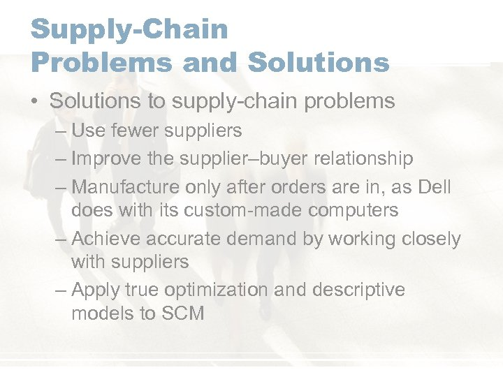 Supply-Chain Problems and Solutions • Solutions to supply-chain problems – Use fewer suppliers –