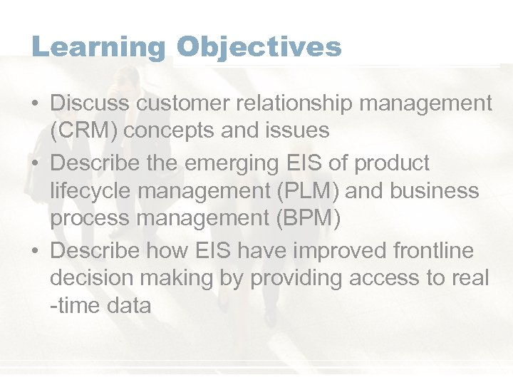 Learning Objectives • Discuss customer relationship management (CRM) concepts and issues • Describe the