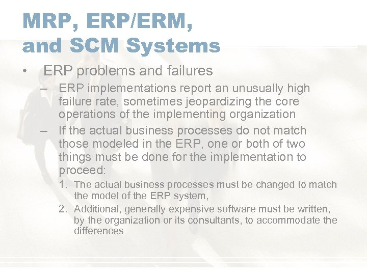 MRP, ERP/ERM, and SCM Systems • ERP problems and failures – ERP implementations report