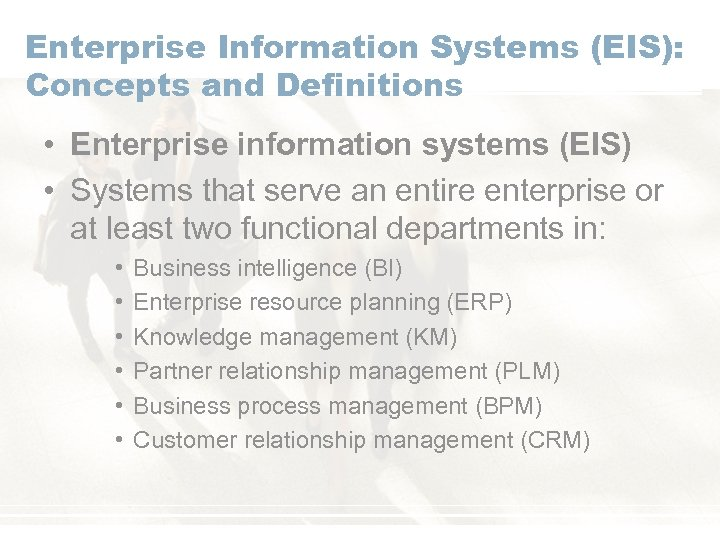 Enterprise Information Systems (EIS): Concepts and Definitions • Enterprise information systems (EIS) • Systems